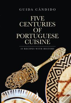 Wook.pt - Five Centuries Of Portuguese Cuisine - 20 Recipes With History