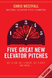 Five Great New Elevator Pitches