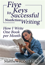 Five Keys To Successful Nonfiction Writing