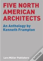 Five North American Architects - An Anthology /Anglais