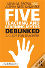Five Teaching And Learning Myths B