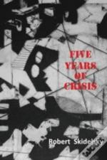 Five Years Of Economic Crisis