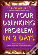 Fix Your Drinking Problem In 2 Days