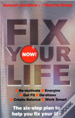 Fix Your Life - Now!