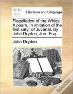Flagellation Of The Whigs. A Poem. In Im
