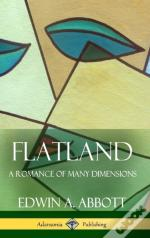 Flatland  A Romance Of Many Dimensions (Complete With Illustrations) (Hardcover)
