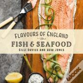 Flavours Of England: Fish And Seafood