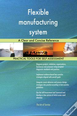 Wook.pt - Flexible Manufacturing System A Clear And Concise Reference