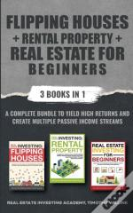 Flipping Houses + Rental Property + Real Estate For Beginners