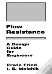 Flow Resistance: A Design Guide For Engineers