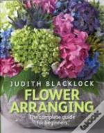Flower Arranging A Complete Guide For Be