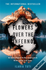 Flowers Over The Inferno
