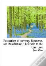 Fluctuations Of Currency, Commerce, And