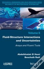 Fluid-Structure Interactions And Uncertainties
