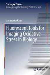 Fluorescent Tools For Imaging Oxidative Stress In Biology