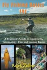 Fly Fishing 101: A Beginner'S Guide To E
