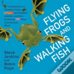 Flying Frogs & Walking Fish