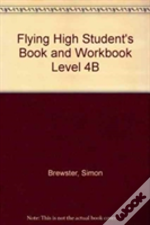 Flying High Student'S Book And Workbook Level 4b