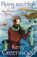 Flying Too High: Miss Phryne Fisher Investigates