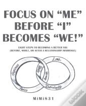 Focus On  Me  Before  I  Becomes  We! :