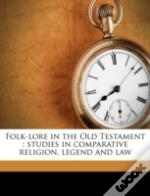 Folk-Lore In The Old Testament : Studies