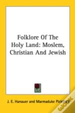 Folklore Of The Holy Land: Moslem, Chris