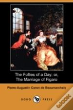 Follies Of A Day; Or, The Marriage Of Figaro (Dodo Press)