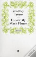 Follow My Black Plume