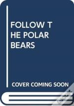 Follow The Polar Bears