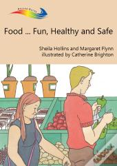 Food ... Fun, Healthy And Safe