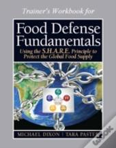 Food Defense Program For Trainers Workbook (16 Hour), Food Defense Fundamentals