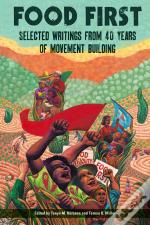 Food First: Selected Writings From 40 Years Of Movement Building