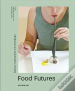 Food Futures - Sensory Exploration In Food Design