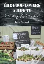 Food Lovers Guide Surrey And Sussex