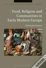 Food, Religion And Communities In Early Modern Europe