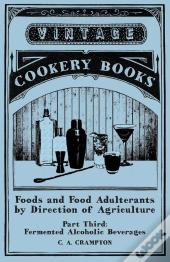 Foods And Food Adulterants By Direction Of Agriculture - Part Third: Fermented Alcoholic Beverages