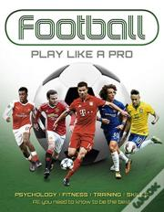 Football: Play Like A Pro