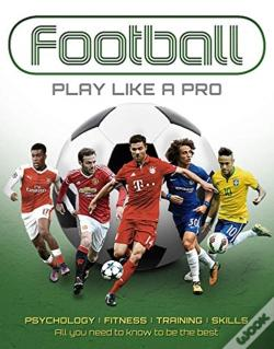Wook.pt - Football: Play Like A Pro
