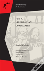 For A Libertarian Communism