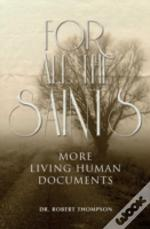For All The Saints: More Living Human Do