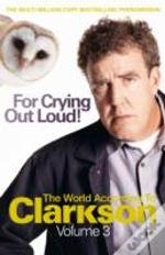 For Crying Out Loudthe World According To Clarkson
