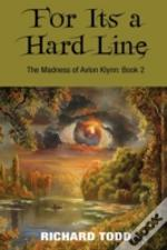 For It'S A Hard Line The Madness Of Aval
