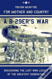 For Mother And Country - A B-29er'S War