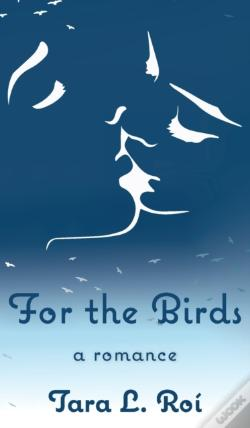 Wook.pt - For The Birds: A Romance