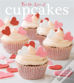 For The Love Of Cupcakes
