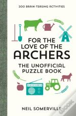 For The Love Of The Archers - The Unofficial Puzzle Book