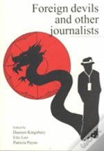 Foreign Devils And Other Journalists