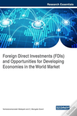 Wook.pt - Foreign Direct Investments (Fdis) And Opportunities For Developing Economies In The World Market