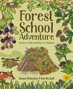 Wook.pt - Forest School Adventure: Outdoor Skills And Play For Children