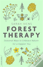 Forest Therapy Seasonal Ways To Embrace